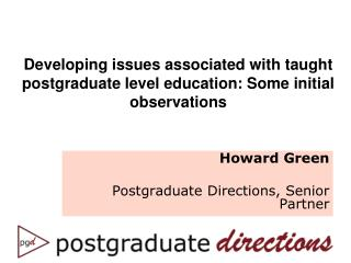 Developing issues associated with taught postgraduate level education: Some initial observations