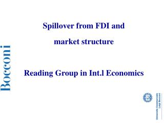 Spillover from FDI and  market structure Reading Group in Int.l Economics