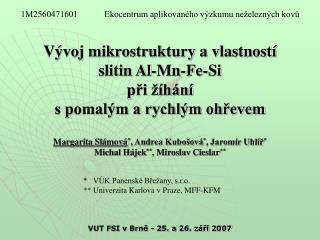 Vývoj mikrostruktury a vlastností  slitin Al-Mn-Fe-Si při žíhání  s pomalým a rychlým ohřevem