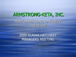 ARMSTRONG-KETA, INC.