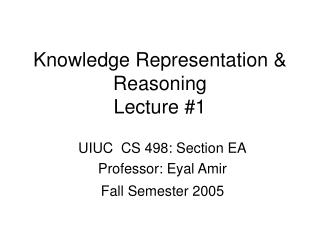 Knowledge Representation & Reasoning Lecture #1