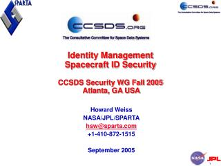 Identity Management Spacecraft ID Security CCSDS Security WG Fall 2005  Atlanta, GA USA