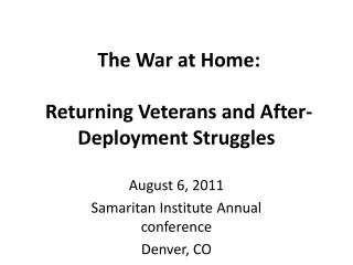 The War at Home:   Returning Veterans and After- Deployment Struggles