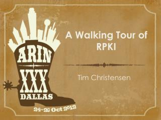A Walking Tour of RPKI