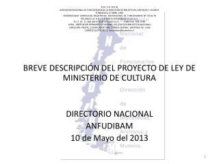 BREVE  DESCRIPCIÓN DEL PROYECTO DE LEY DE MINISTERIO DE  CULTURA DIRECTORIO NACIONAL ANFUDIBAM