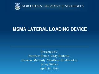 MSMA Lateral Loading Device