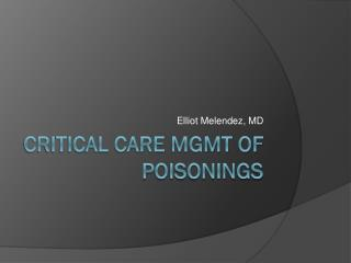 Critical Care Mgmt of Poisonings