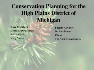 Conservation Planning for the High Plains  District  of Michigan