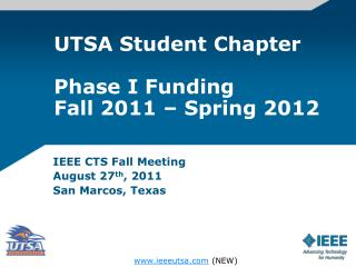UTSA Student Chapter Phase I Funding Fall 2011 – Spring 2012