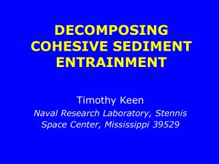 DECOMPOSING COHESIVE SEDIMENT ENTRAINMENT