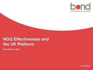 NGO Effectiveness and  the UK Platform