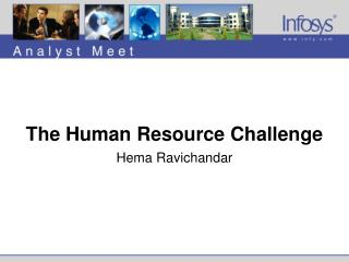 The Human Resource Challenge Hema Ravichandar