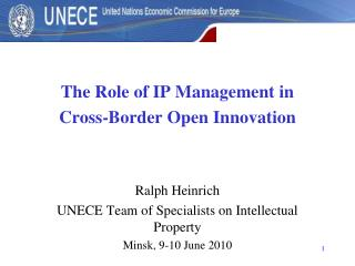 The Role of IP Management in  Cross-Border Open Innovation Ralph Heinrich