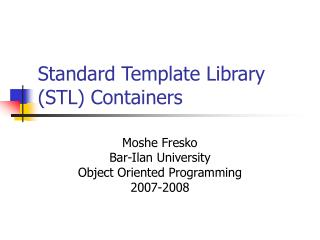 Standard Template Library  (STL) Containers