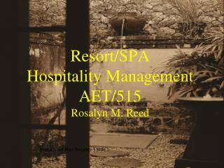 Resort/SPA  Hospitality Management AET/515 Rosalyn M. Reed