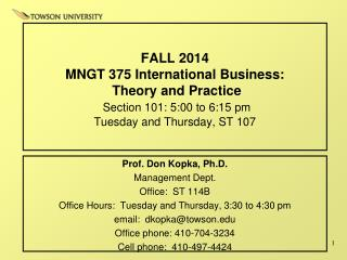 Prof. Don Kopka, Ph.D. Management Dept. Office:  ST 114B