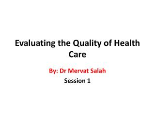 Evaluating the Quality of Health Care