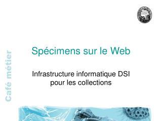 Spécimens sur le Web