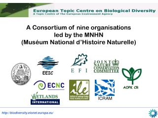 A Consortium of nine organisations led by the MNHN (Mus�um National d�Histoire Naturelle)