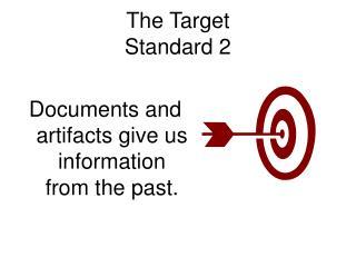 The Target Standard 2