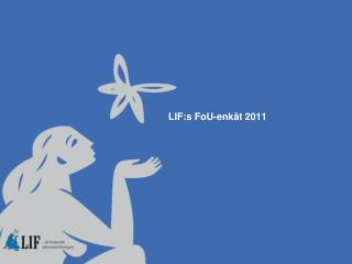 LIF:s FoU-enkät 2011