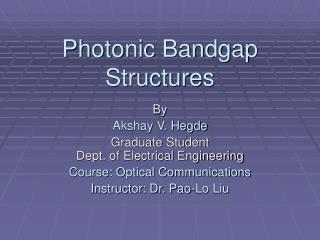 Photonic Bandgap Structures