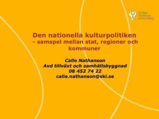 Den nationella kulturpolitiken  - samspel mellan stat, regioner och kommuner