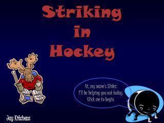 Striking in  Hockey