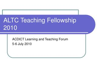 ALTC Teaching Fellowship 2010