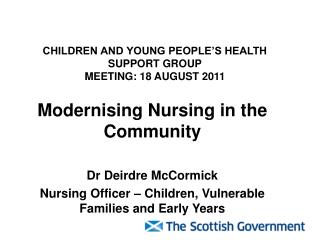 CHILDREN AND YOUNG PEOPLE'S HEALTH SUPPORT GROUP MEETING: 18 AUGUST 2011