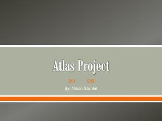 Atlas Project