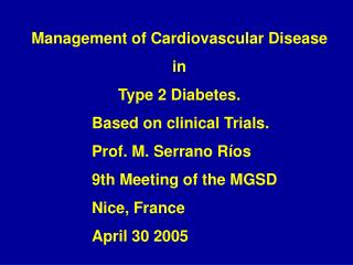 Management of Cardiovascular Disease  in  Type 2 Diabetes.  		Based on clinical Trials.