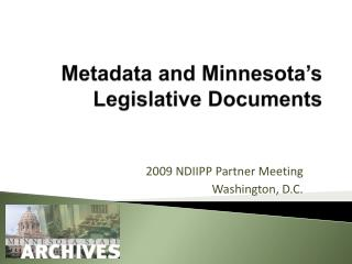 Metadata and Minnesota�s Legislative Documents