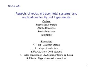 Aspects of redox in trace metal systems, and implications for Hybrid Type metals
