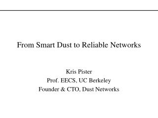 From Smart Dust to Reliable Networks
