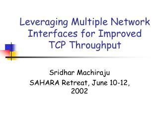 Leveraging Multiple Network Interfaces for Improved  TCP Throughput