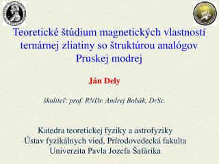 Ján Dely školiteľ: prof. RNDr. Andrej Bobák, DrSc.