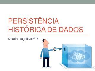 Persistência HISTÓRICA DE DADOS