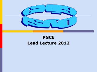 PGCE Lead  Lecture  2012