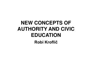 NEW CONCEPTS OF AUTHORITY AND CIVIC EDUCATION