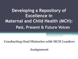 Conducting Oral Histories with MCH Leaders Assignment
