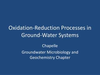 Oxidation-Reduction Processes in Ground-Water Systems