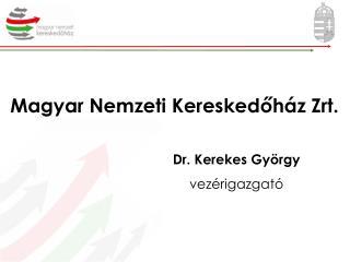 Dr. Kerekes György vezérigazgató