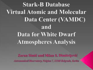 Stark-B Database Virtual Atomic and Molecular            Data Center (VAMDC) and