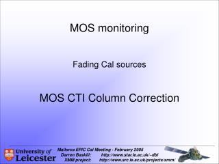 MOS monitoring Fading Cal sources MOS CTI Column Correction