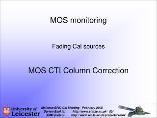 MOS monitoring Fading Cal sources MOS CTI Column Correction