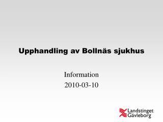 Upphandling av Bollnäs sjukhus