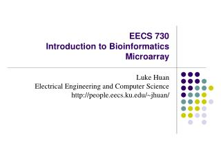 EECS 730 Introduction to Bioinformatics Microarray