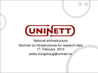National eInfrastructure  Seminar on infrastructures for research data 17. February  2012