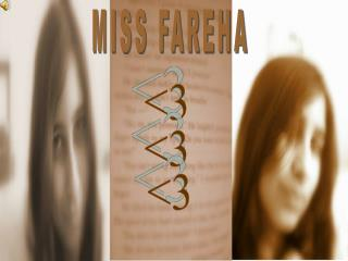 MISS FAREHA